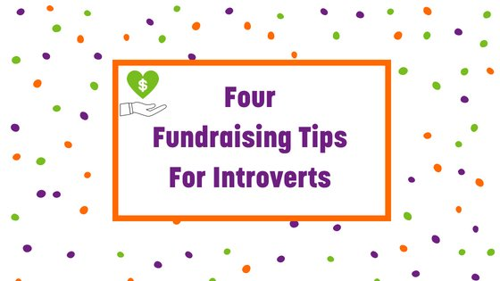 FourFundraising TipsFor Introverts (1)